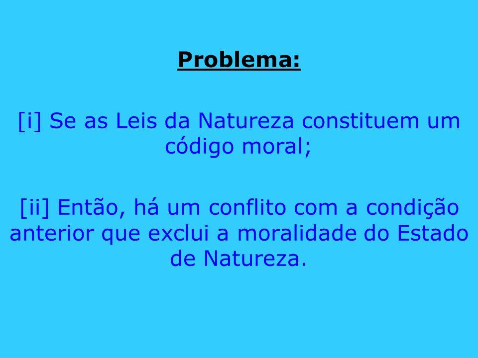 [i] Se as Leis da Natureza constituem um código moral;